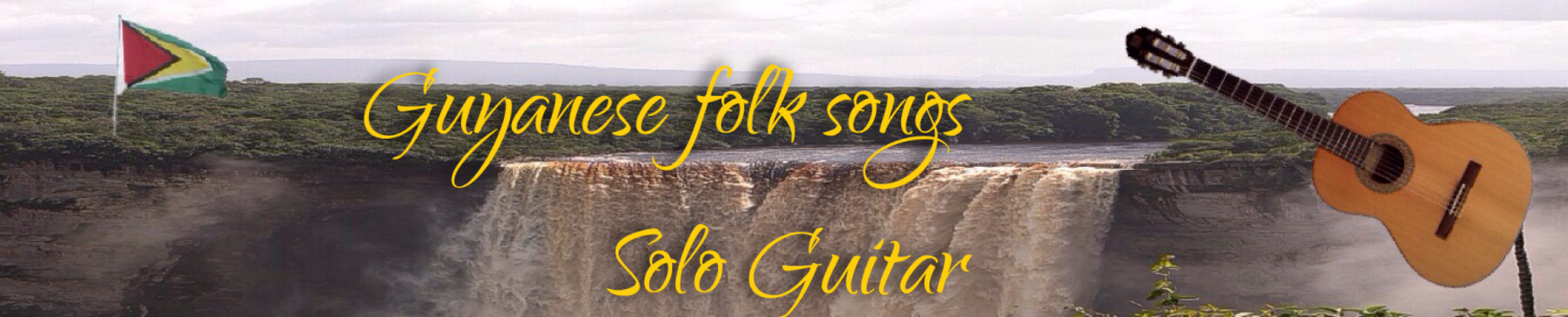 Guyanese folk songs - Solo guitar